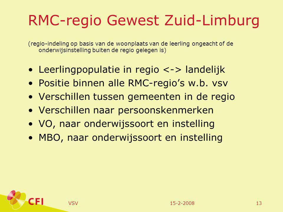 15-2-2008VSV13 RMC-regio Gewest Zuid-Limburg (regio-indeling op basis van de woonplaats van de leerling ongeacht of de onderwijsinstelling buiten de regio gelegen is) Leerlingpopulatie in regio landelijk Positie binnen alle RMC-regio's w.b.