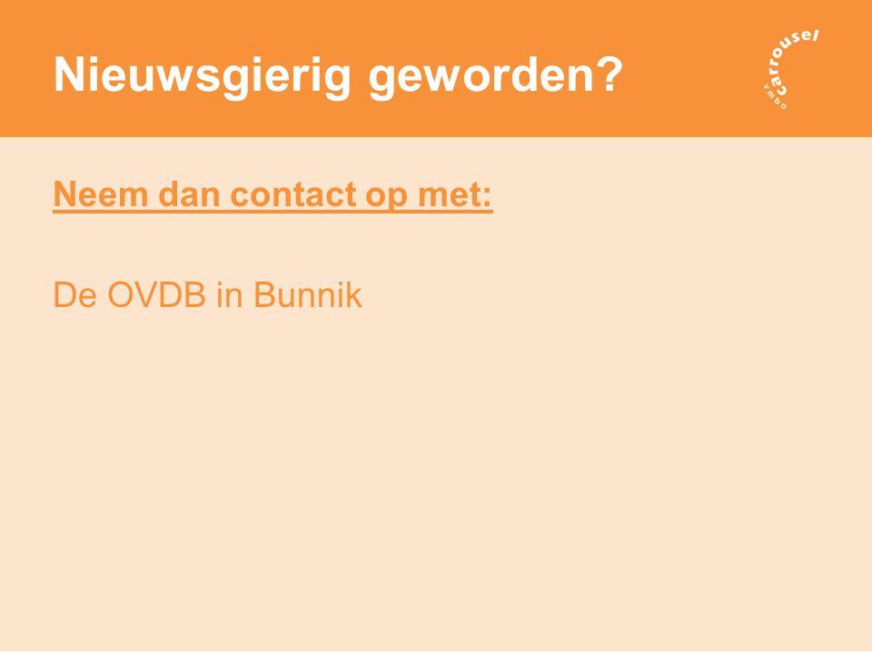 Nieuwsgierig geworden Neem dan contact op met: De OVDB in Bunnik