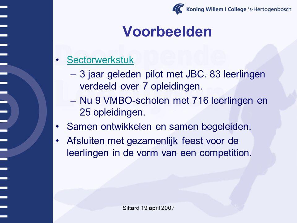 Sittard 19 april 2007 Voorbeelden Sectorwerkstuk –3 jaar geleden pilot met JBC.