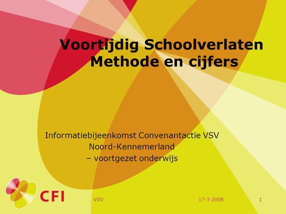 17-3-2008VSV1 Voortijdig Schoolverlaten Methode en cijfers Informatiebijeenkomst Convenantactie VSV Noord-Kennemerland – voortgezet onderwijs