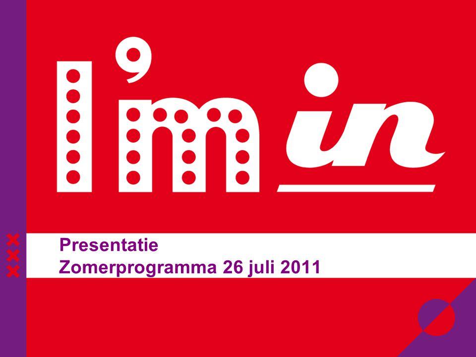 Presentatie Zomerprogramma 26 juli 2011