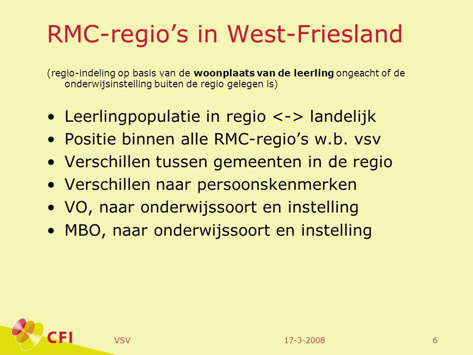 17-3-2008VSV6 RMC-regio's in West-Friesland (regio-indeling op basis van de woonplaats van de leerling ongeacht of de onderwijsinstelling buiten de regio gelegen is) Leerlingpopulatie in regio landelijk Positie binnen alle RMC-regio's w.b.