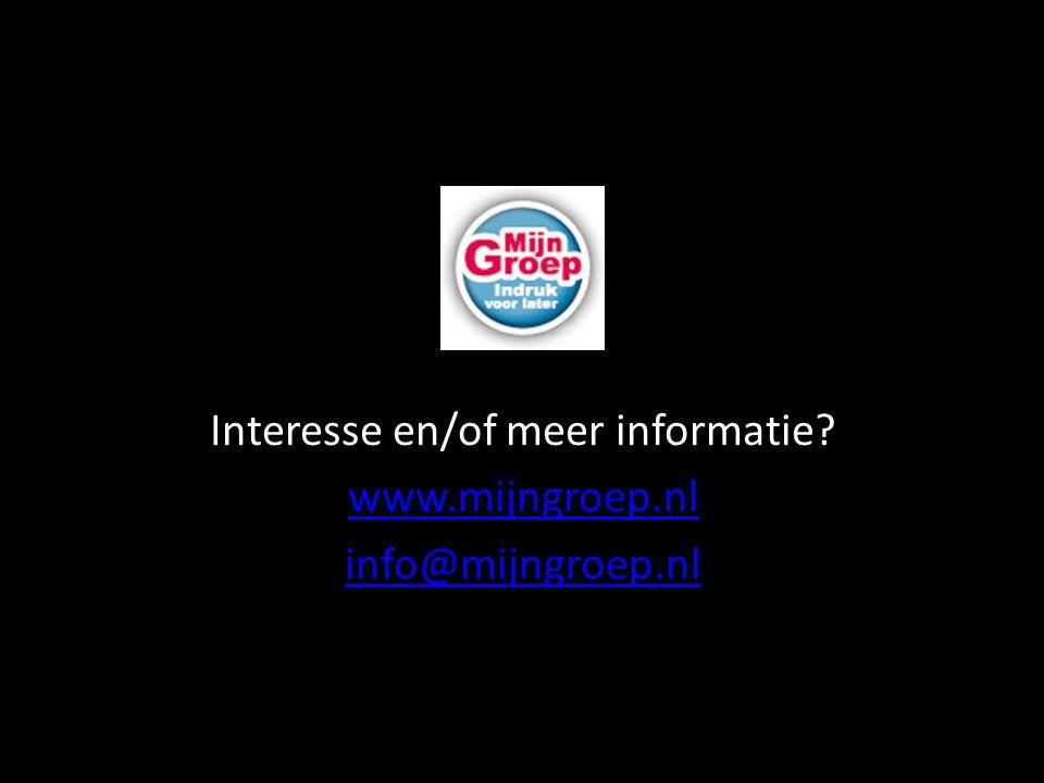 Interesse en/of meer informatie www.mijngroep.nl info@mijngroep.nl