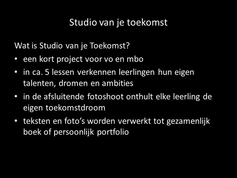 Studio van je toekomst Wat is Studio van je Toekomst.