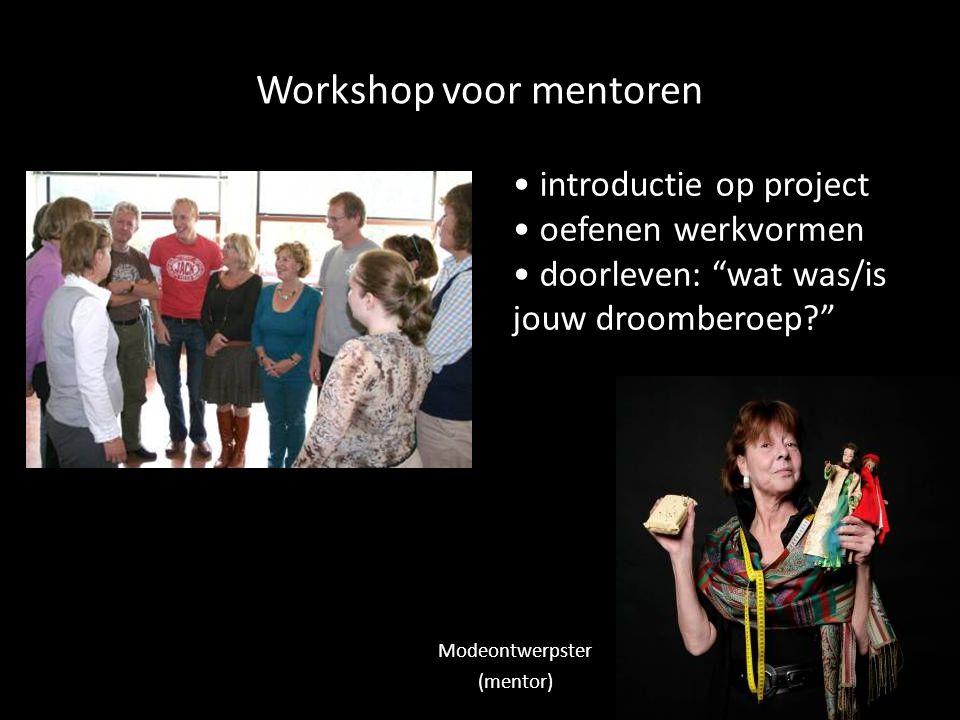 Workshop voor mentoren introductie op project oefenen werkvormen doorleven: wat was/is jouw droomberoep Modeontwerpster (mentor)