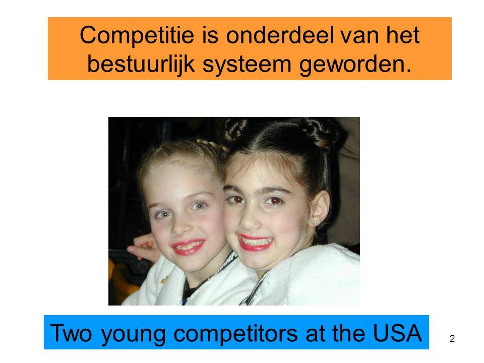 2 Competitie is onderdeel van het bestuurlijk systeem geworden. Two young competitors at the USA