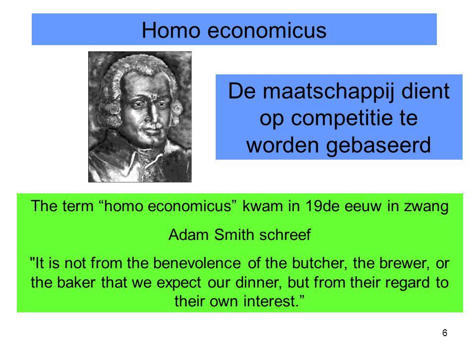 """6 Homo economicus The term """"homo economicus"""" kwam in 19de eeuw in zwang Adam Smith schreef"""
