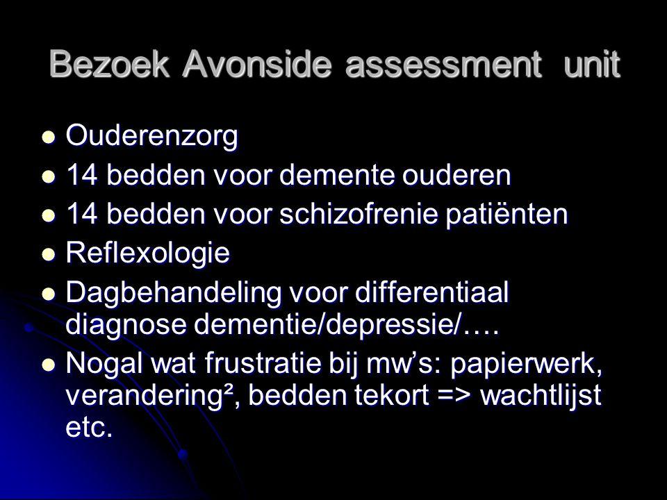 Bezoek Avonside assessment unit Ouderenzorg Ouderenzorg 14 bedden voor demente ouderen 14 bedden voor demente ouderen 14 bedden voor schizofrenie patiënten 14 bedden voor schizofrenie patiënten Reflexologie Reflexologie Dagbehandeling voor differentiaal diagnose dementie/depressie/….