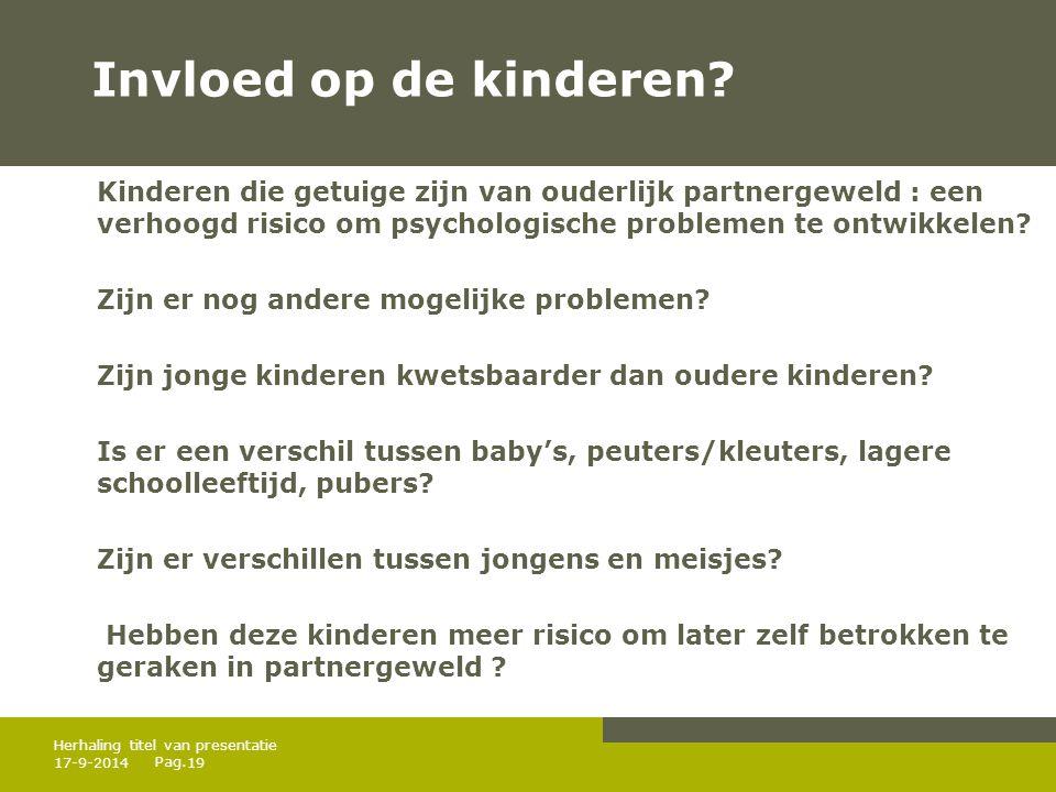 Pag. Invloed op de kinderen? Kinderen die getuige zijn van ouderlijk partnergeweld : een verhoogd risico om psychologische problemen te ontwikkelen? Z