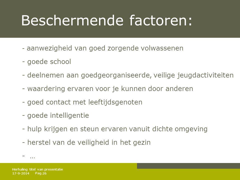 Pag. Beschermende factoren: - aanwezigheid van goed zorgende volwassenen - goede school - deelnemen aan goedgeorganiseerde, veilige jeugdactiviteiten