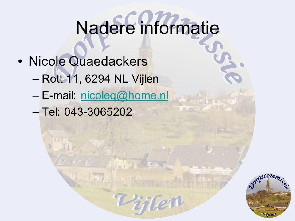 Nadere informatie Nicole Quaedackers –Rott 11, 6294 NL Vijlen –E-mail: nicoleq@home.nlnicoleq@home.nl –Tel: 043-3065202