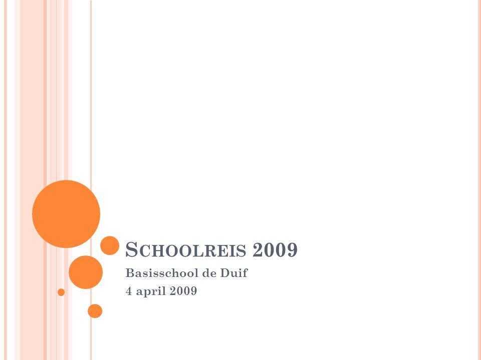S CHOOLREIS 2009 Basisschool de Duif 4 april 2009