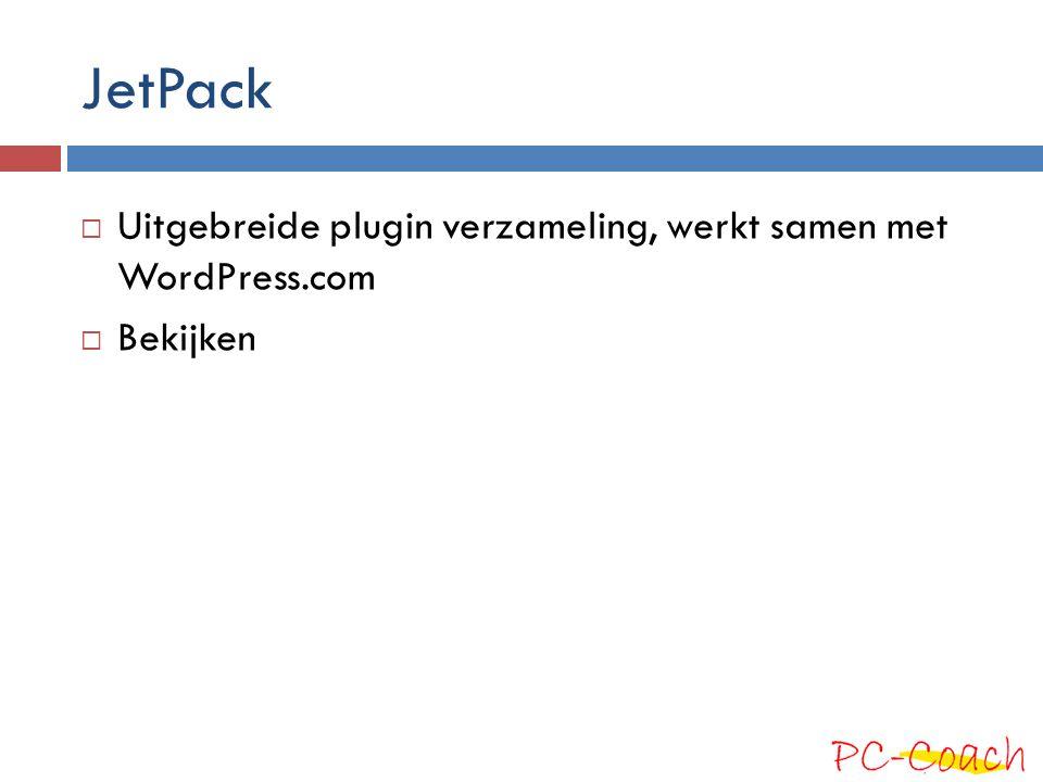 JetPack  Uitgebreide plugin verzameling, werkt samen met WordPress.com  Bekijken