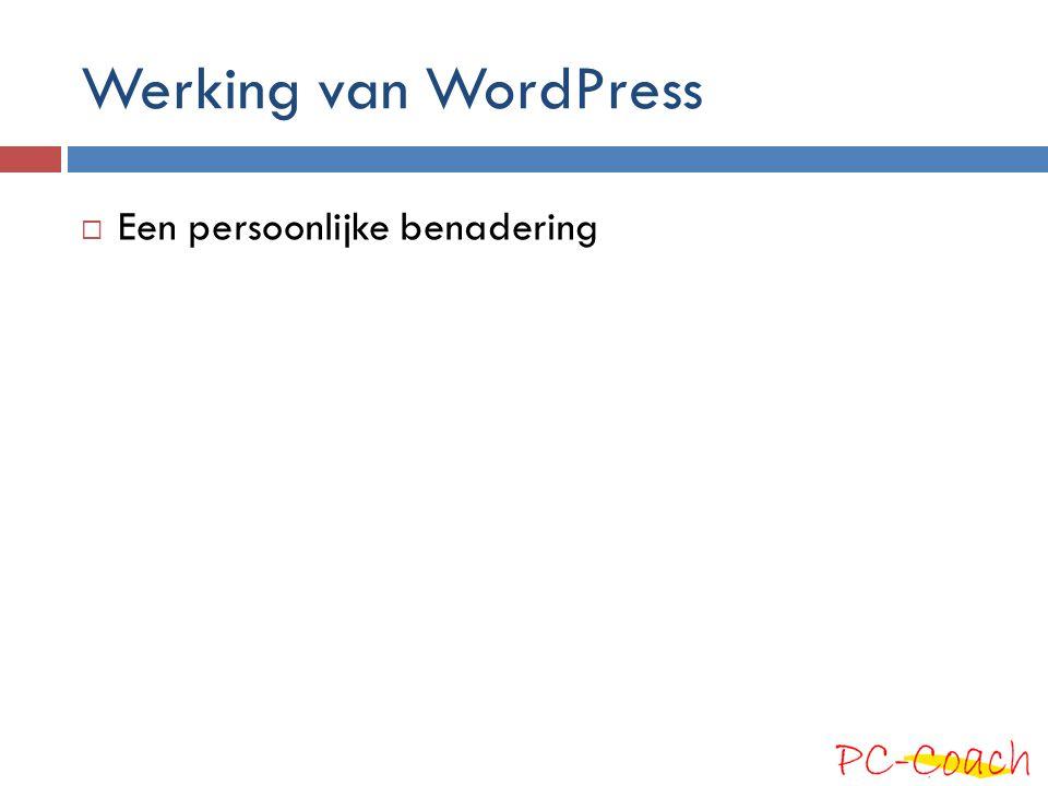 Werking van WordPress  Een persoonlijke benadering