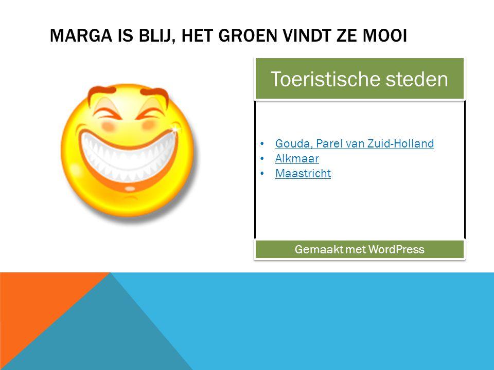 Gouda, Parel van Zuid-Holland Alkmaar Maastricht MARGA IS BLIJ, HET GROEN VINDT ZE MOOI Toeristische steden Gemaakt met WordPress