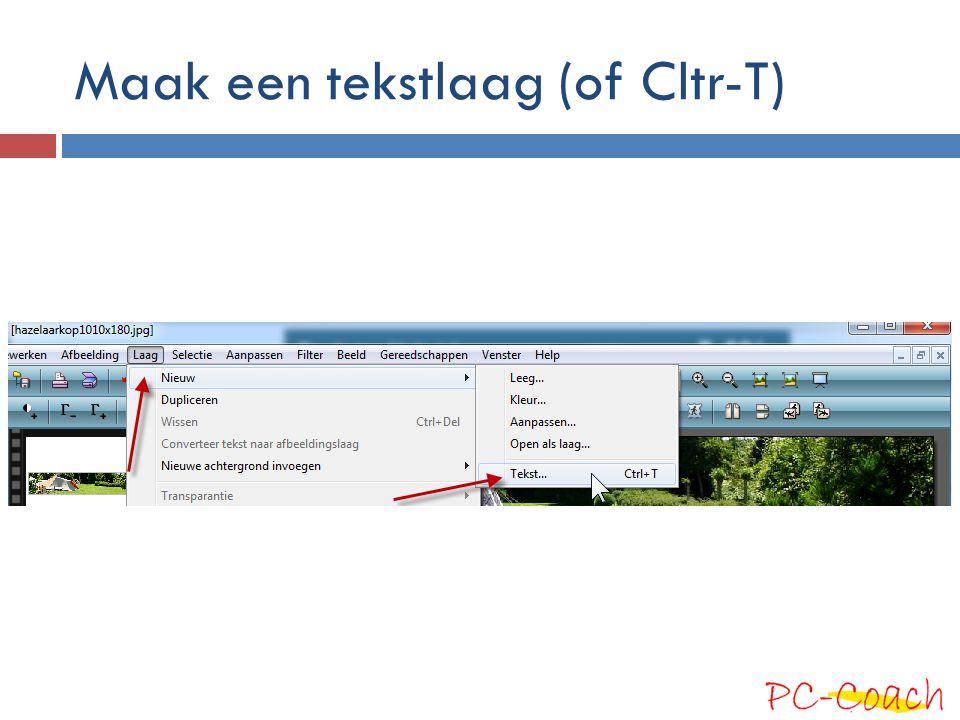 Maak een tekstlaag (of Cltr-T)