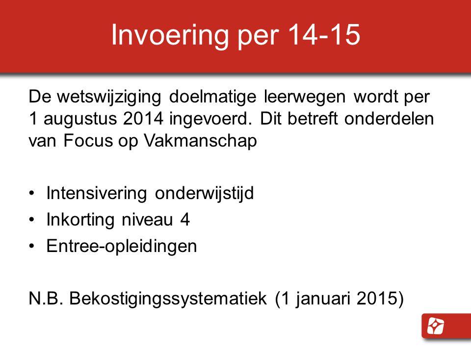 Invoering per 14-15 De wetswijziging doelmatige leerwegen wordt per 1 augustus 2014 ingevoerd.