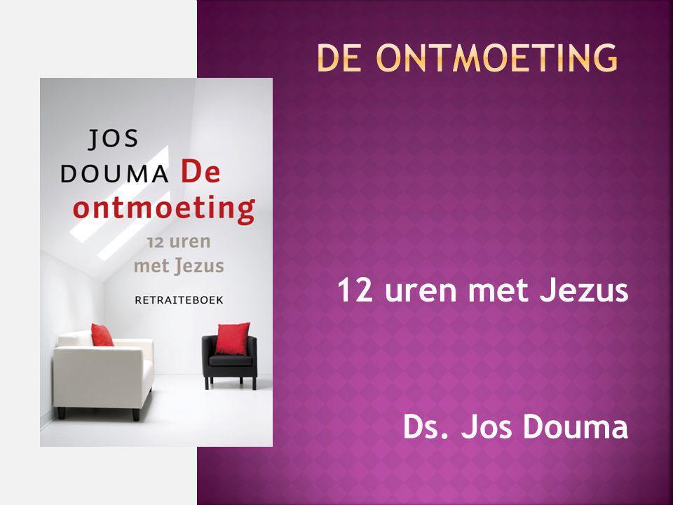 12 uren met Jezus Ds. Jos Douma