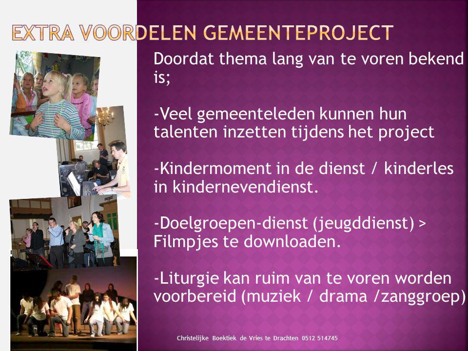 Doordat thema lang van te voren bekend is; -Veel gemeenteleden kunnen hun talenten inzetten tijdens het project -Kindermoment in de dienst / kinderles