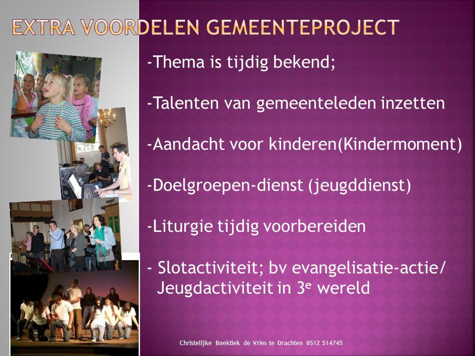 Christelijke Boektiek de Vries te Drachten 0512 514745 -Thema is tijdig bekend; -Talenten van gemeenteleden inzetten -Aandacht voor kinderen(Kindermom