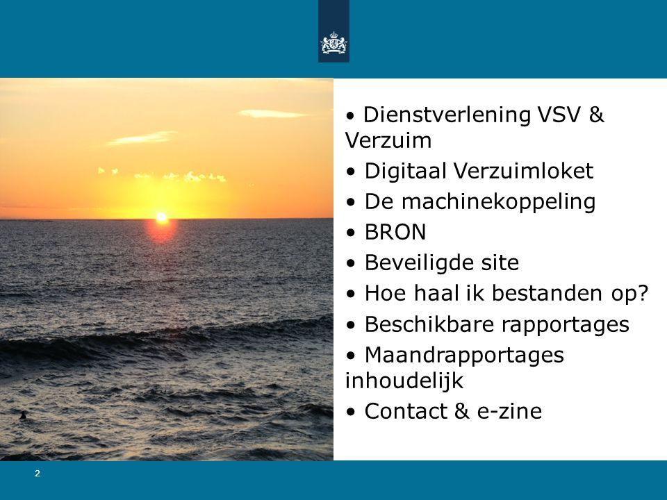 2 Dienstverlening VSV & Verzuim Digitaal Verzuimloket De machinekoppeling BRON Beveiligde site Hoe haal ik bestanden op.