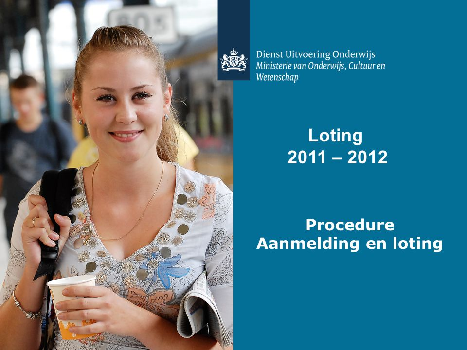 Loting 2011 – 2012 Procedure Aanmelding en loting
