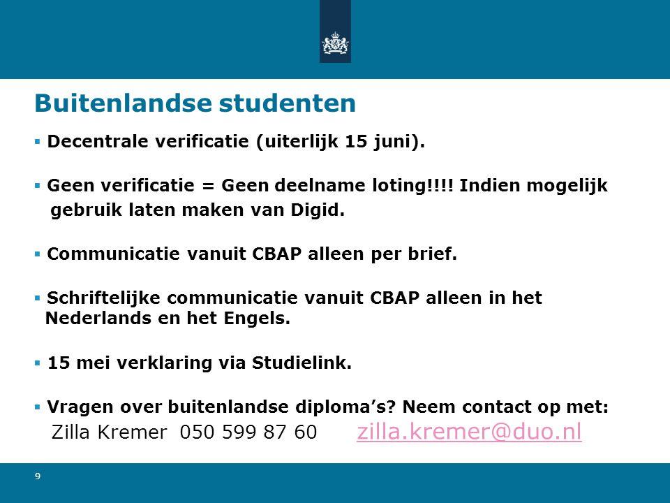 9 Buitenlandse studenten  Decentrale verificatie (uiterlijk 15 juni).