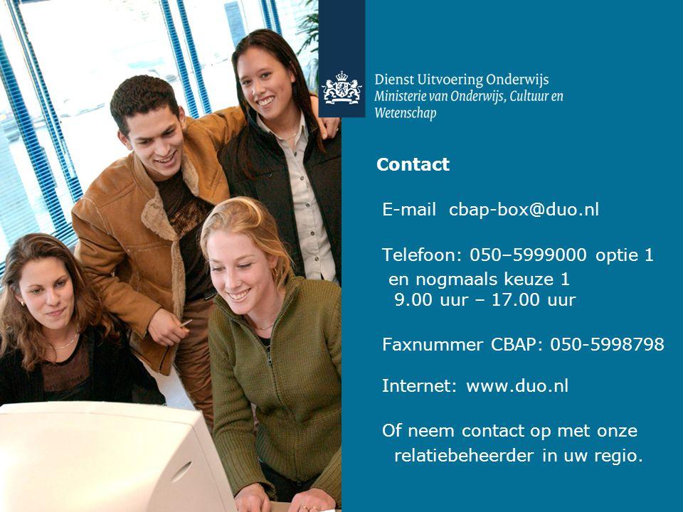 Contact E-mail cbap-box@duo.nl Telefoon: 050–5999000 optie 1 en nogmaals keuze 1 9.00 uur – 17.00 uur Faxnummer CBAP: 050-5998798 Internet: www.duo.nl