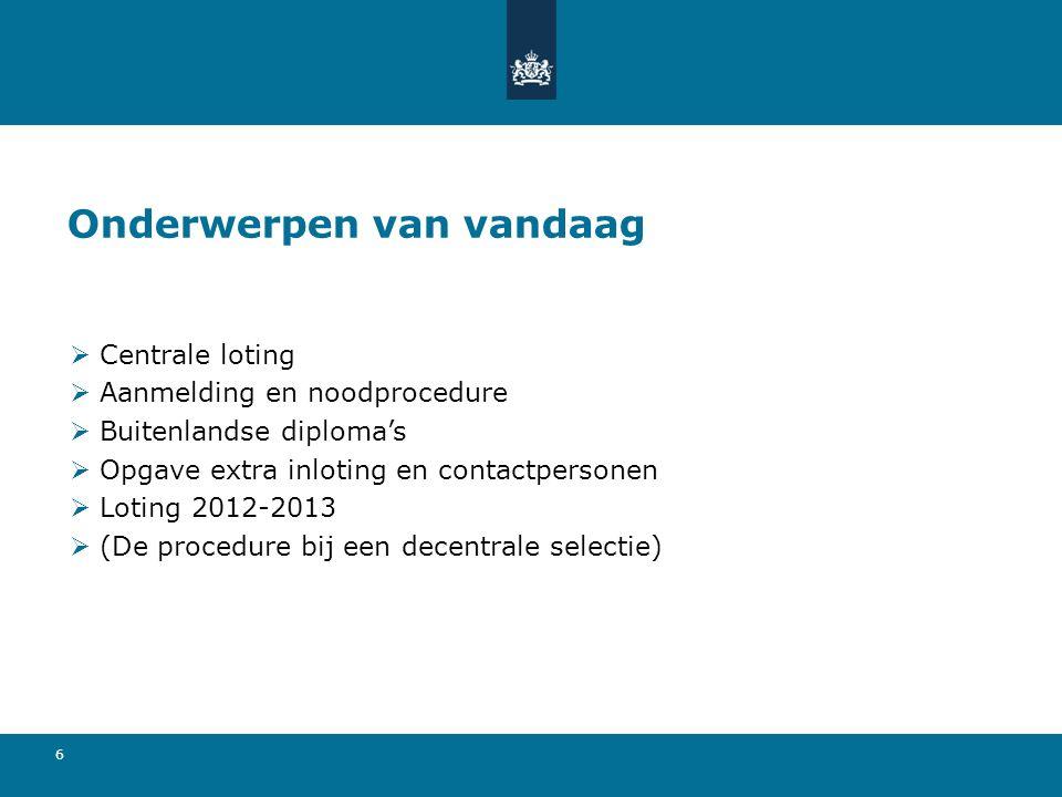 17 Lotingsklassen  Nederlands vwo, havo en mbo worden op basis van de cijferlijst / diploma ingedeeld in een bepaalde lotingsklasse.