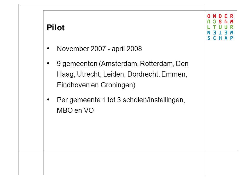 12 Pilot November 2007 - april 2008 9 gemeenten (Amsterdam, Rotterdam, Den Haag, Utrecht, Leiden, Dordrecht, Emmen, Eindhoven en Groningen) Per gemeente 1 tot 3 scholen/instellingen, MBO en VO