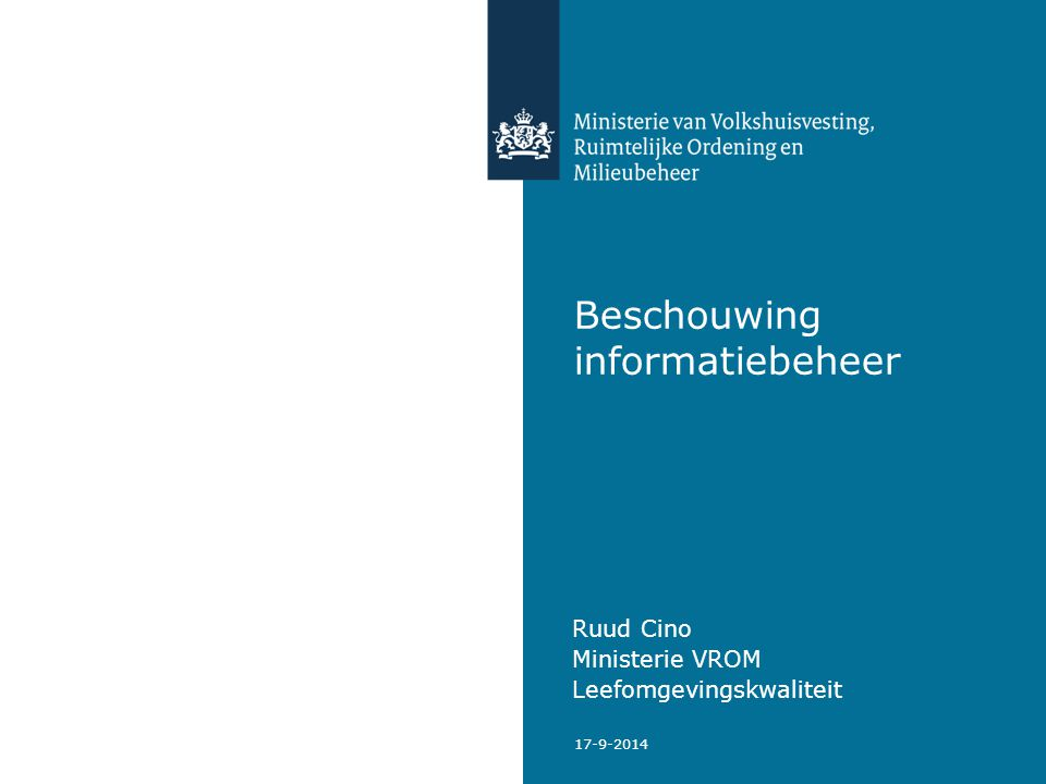 17-9-2014 Beschouwing informatiebeheer Ruud Cino Ministerie VROM Leefomgevingskwaliteit