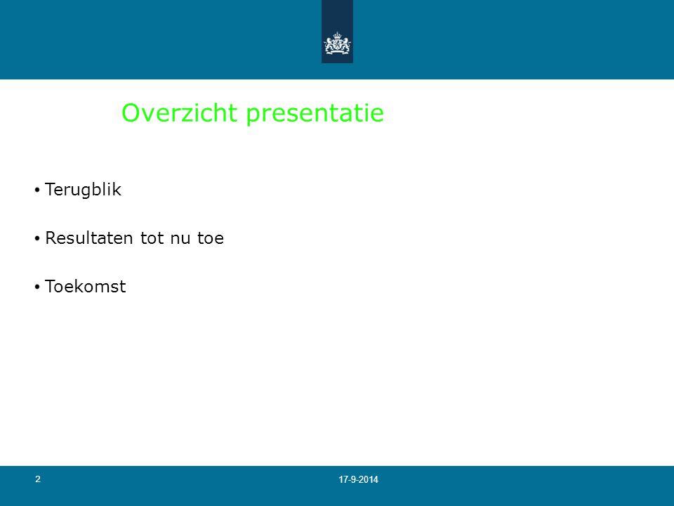 2 17-9-2014 Overzicht presentatie Terugblik Resultaten tot nu toe Toekomst