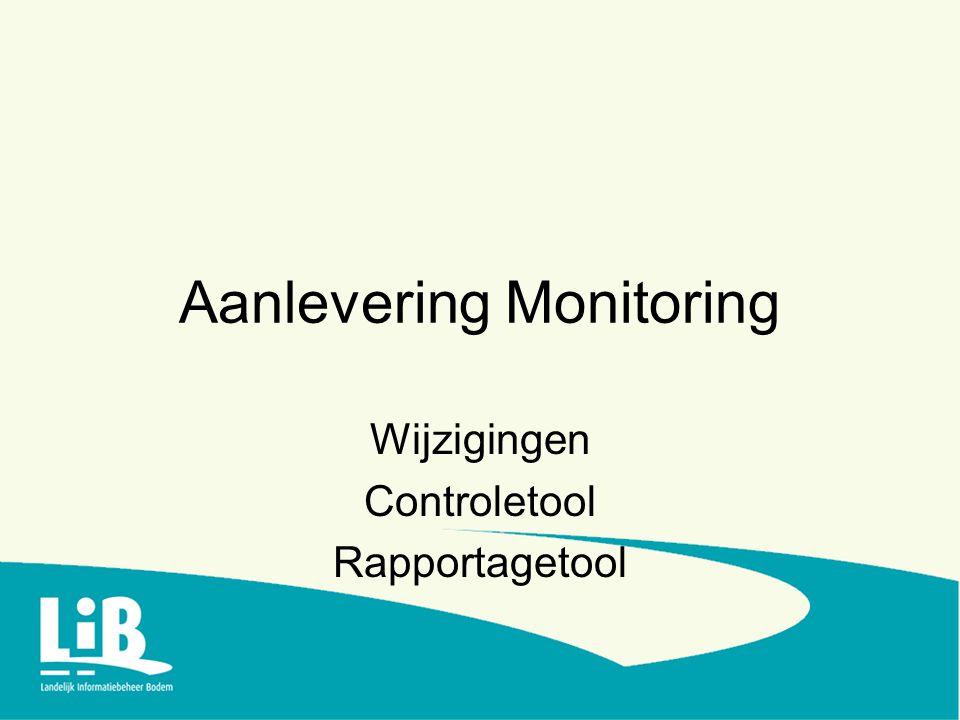 Aanlevering Monitoring Wijzigingen Controletool Rapportagetool