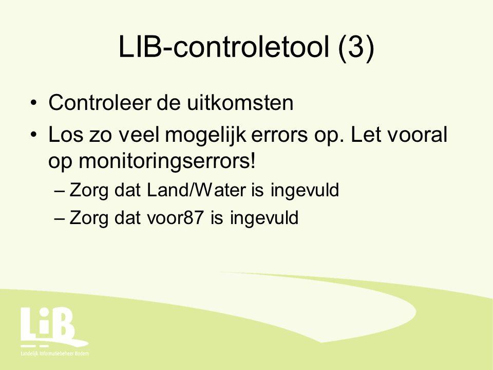 LIB-controletool (3) Controleer de uitkomsten Los zo veel mogelijk errors op.