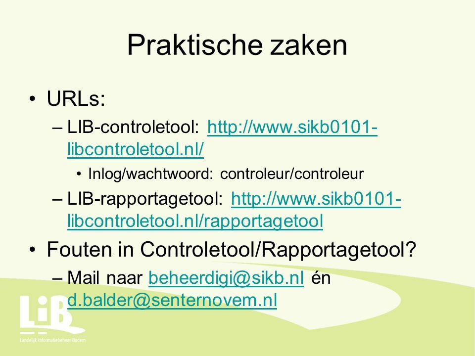 Praktische zaken URLs: –LIB-controletool: http://www.sikb0101- libcontroletool.nl/http://www.sikb0101- libcontroletool.nl/ Inlog/wachtwoord: controleu