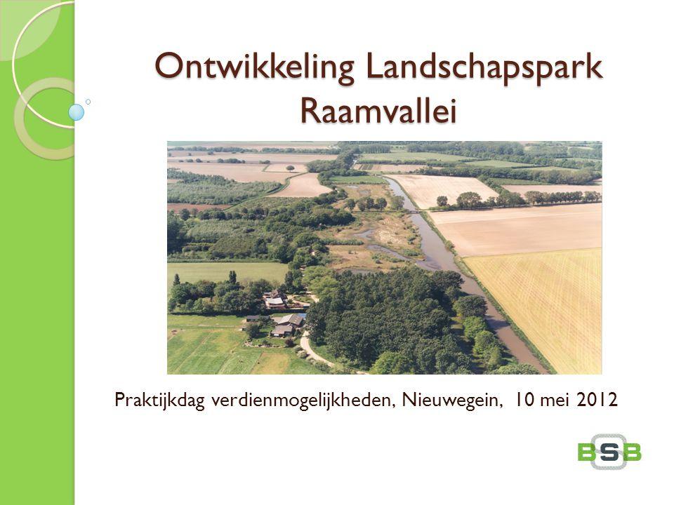 Ontwikkeling Landschapspark Raamvallei Praktijkdag verdienmogelijkheden, Nieuwegein, 10 mei 2012