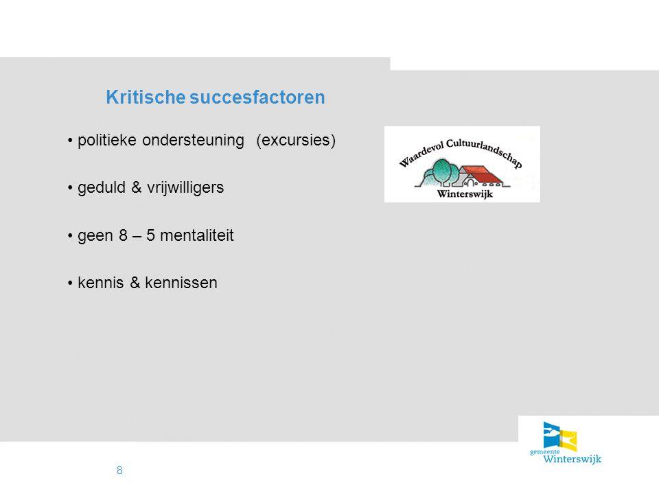 9 Aanbevelingen aanhaken bij bestaande structuren werken met gedreven mensen / ingezetenen met kleine projecten scoren