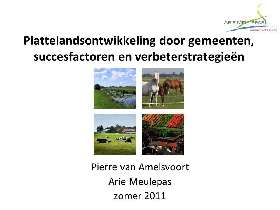 Plattelandsontwikkeling door gemeenten, succesfactoren en verbeterstrategieën Pierre van Amelsvoort Arie Meulepas zomer 2011