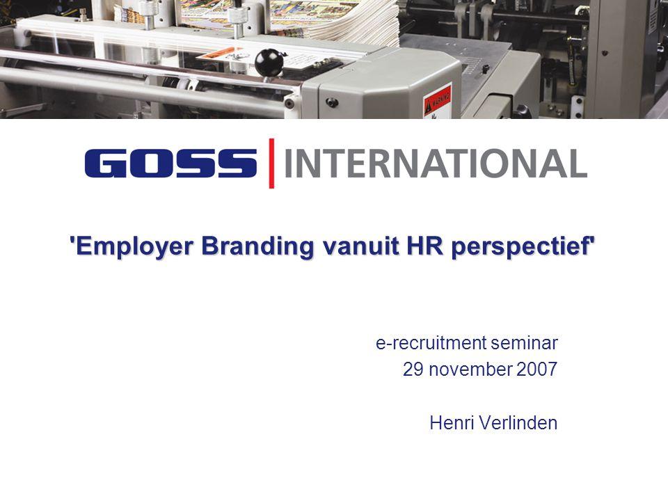 Employer Branding vanuit HR perspectief e-recruitment seminar 29 november 2007 Henri Verlinden