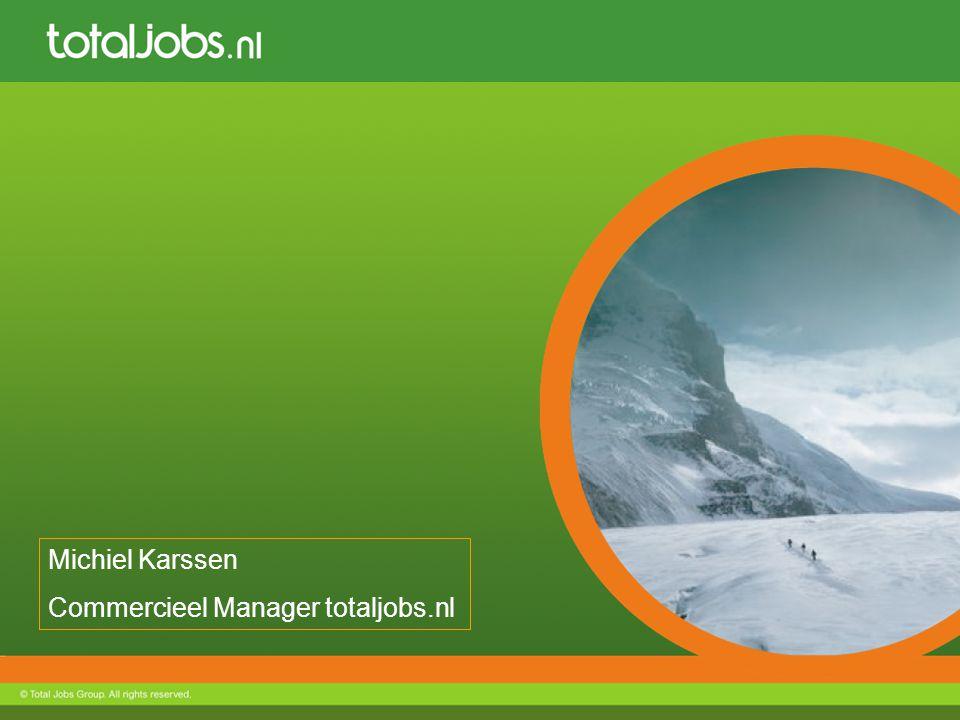 Michiel Karssen Commercieel Manager totaljobs.nl