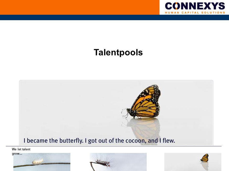 We let talent grow... Talentpools