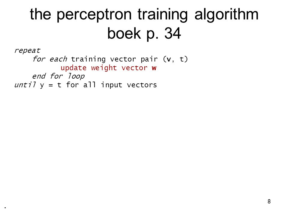 8 the perceptron training algorithm boek p.