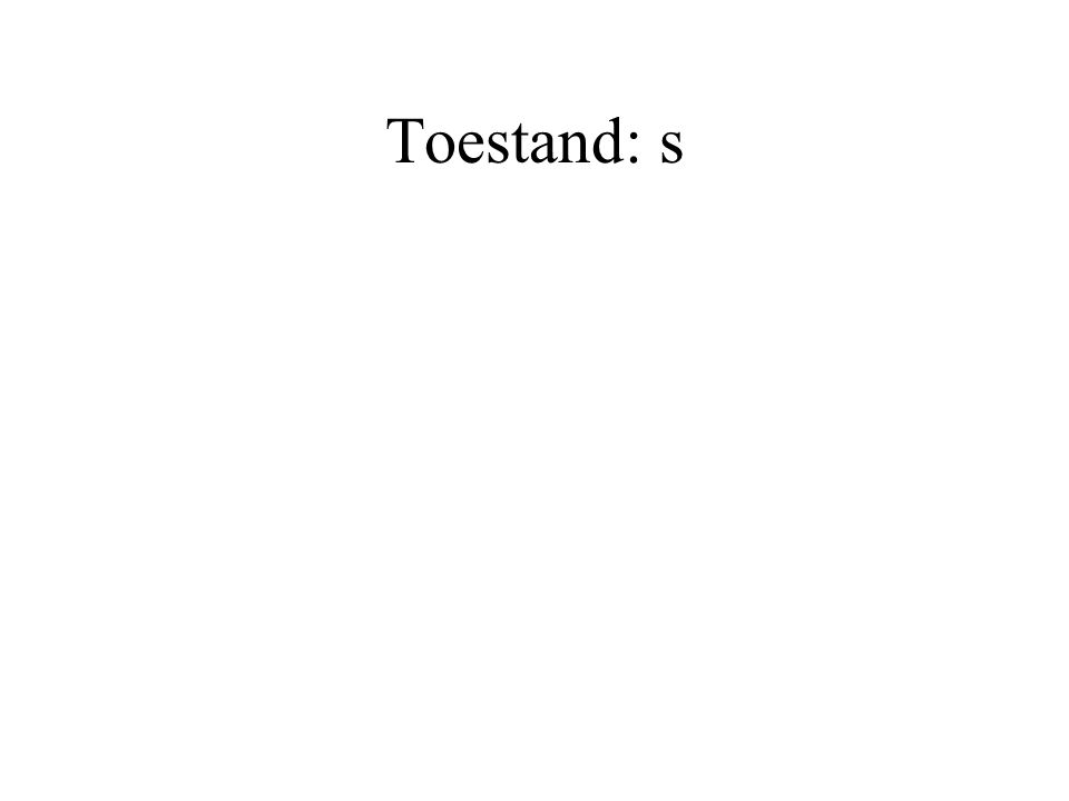 Toestand: s