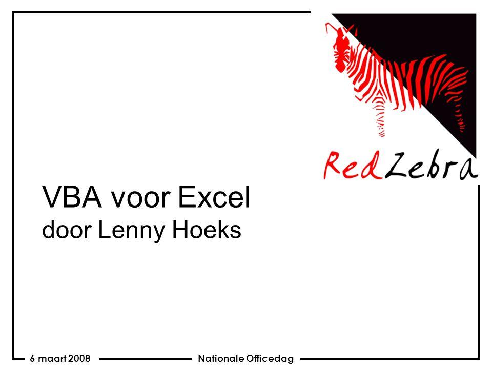 Nationale Officedag6 maart 2008 VBA voor Excel door Lenny Hoeks
