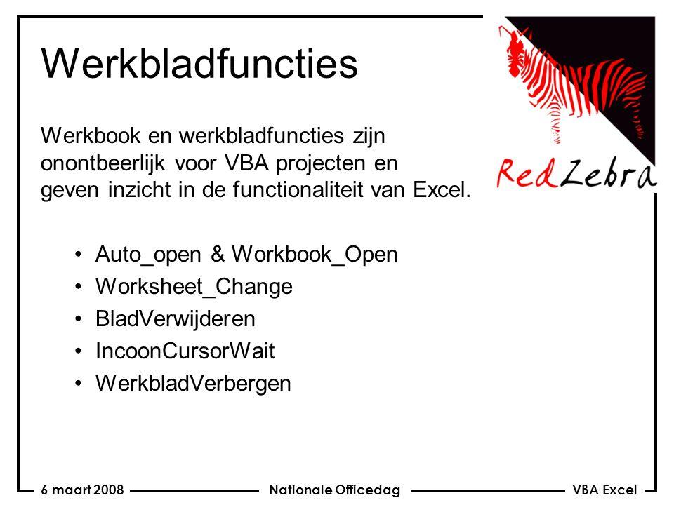 VBA Excel Nationale Officedag6 maart 2008 Werkbladfuncties Werkbook en werkbladfuncties zijn onontbeerlijk voor VBA projecten en geven inzicht in de functionaliteit van Excel.