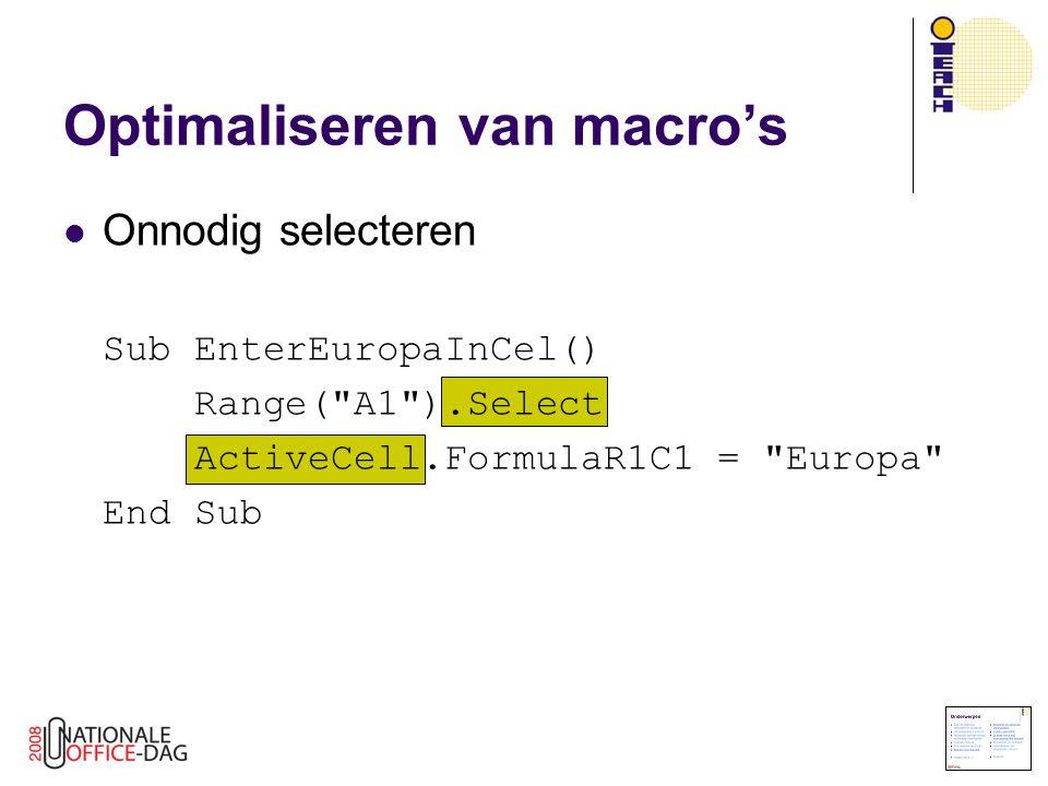Onnodig selecteren Sub EnterEuropaInCel() Range(