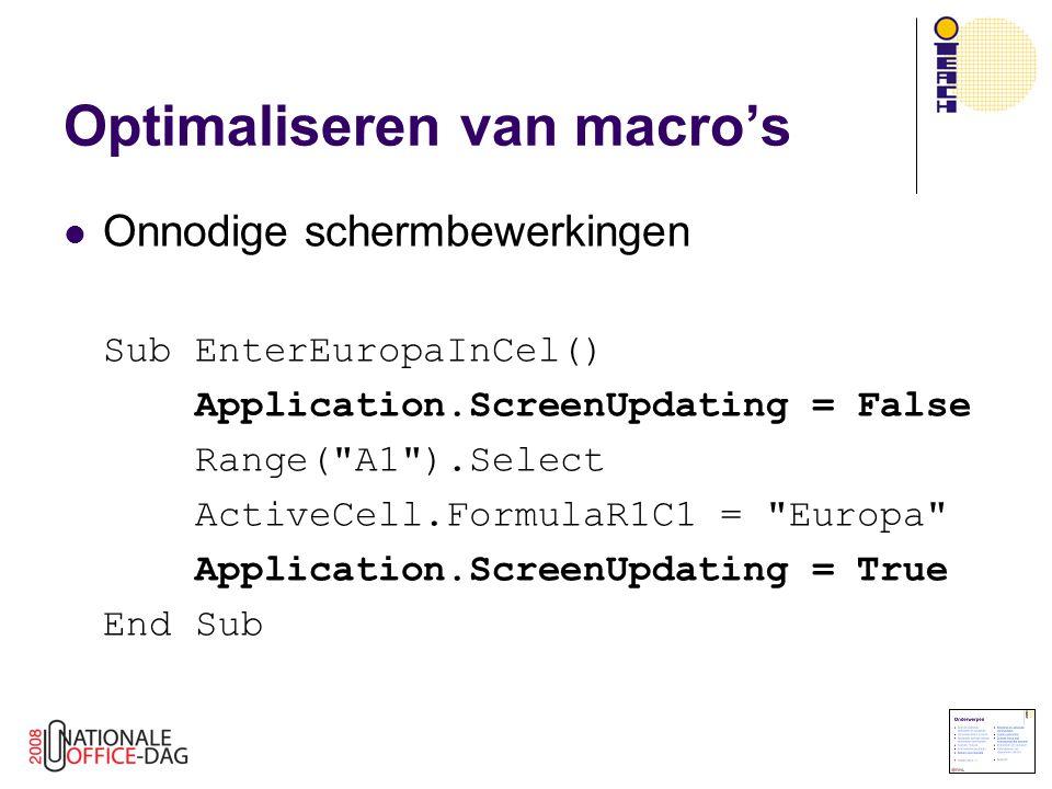 Onnodige schermbewerkingen Sub EnterEuropaInCel() Application.ScreenUpdating = False Range(