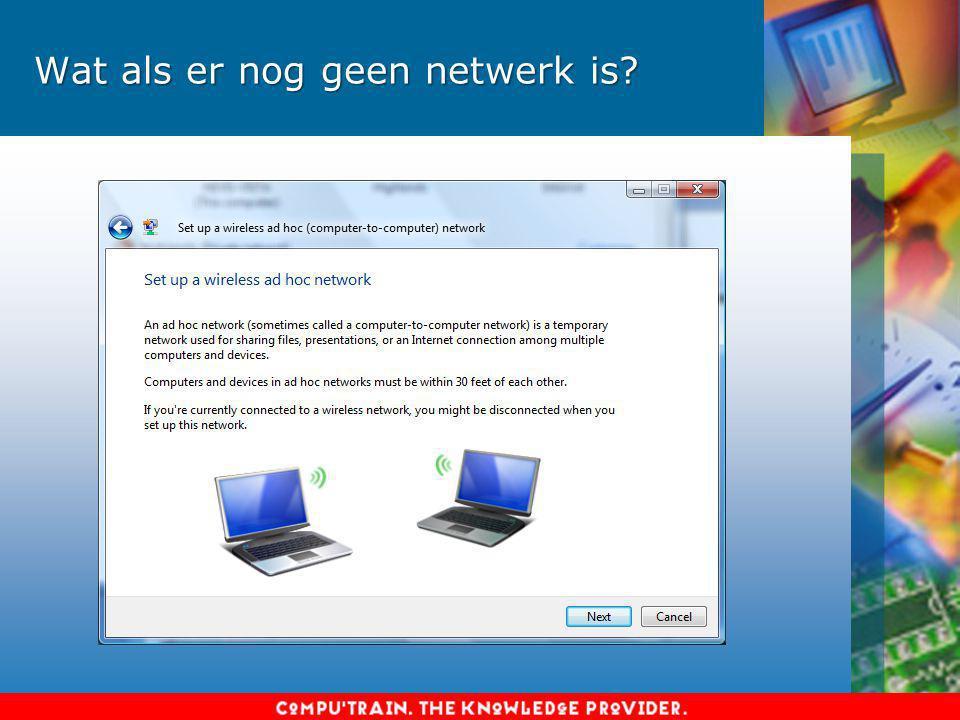Wat als er nog geen netwerk is?