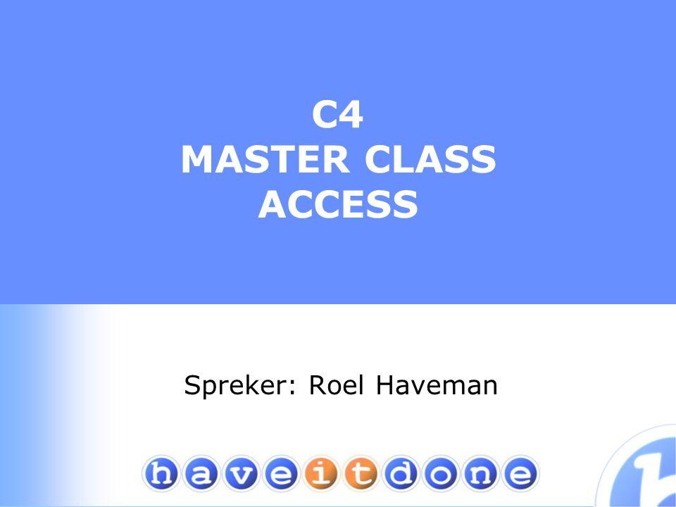 C4 MASTER CLASS ACCESS Spreker: Roel Haveman