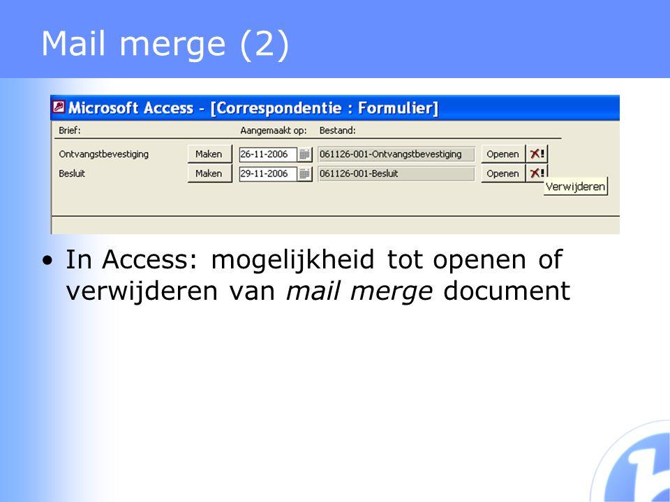 Mail merge (2) In Access: mogelijkheid tot openen of verwijderen van mail merge document